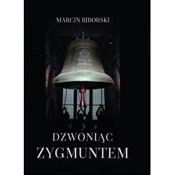 Dzwoniąc Zygmuntem. Ze...