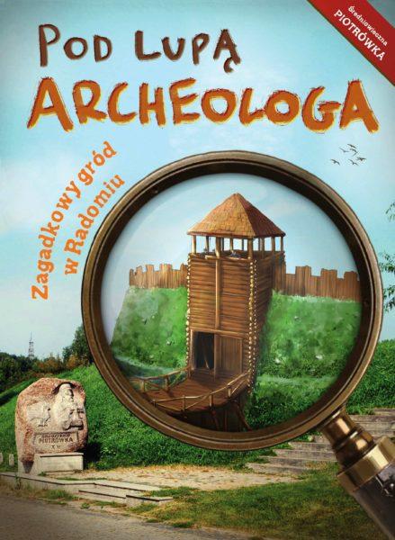 Pod lupą archeologa